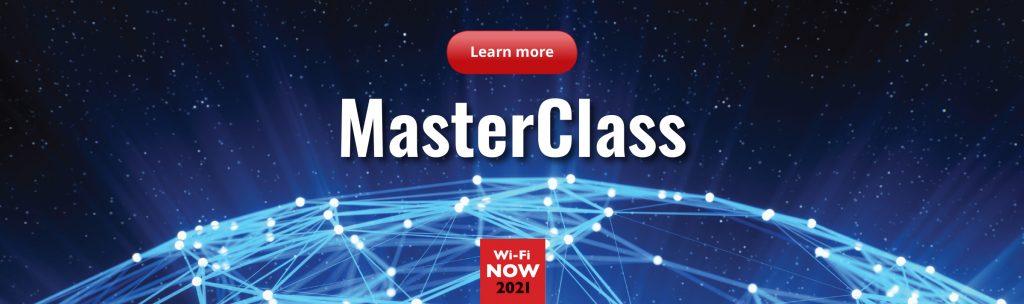 Wi-Fi NOW Masteclass 2021
